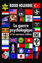 Couverture du livre « La guerre psychologique et les nouveaux collabos » de Roger Holeindre aux éditions Heligoland