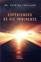 Couverture du livre « Expériences de vie imminente » de Patrick Theillier aux éditions Artege