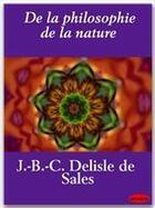 Couverture du livre « De la philosophie de la nature » de Jean-Baptiste-Claude Delisle De Sales aux éditions Ebookslib