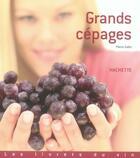 Couverture du livre « Grands cépages » de Pierre Galet aux éditions Hachette Pratique