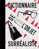 Couverture du livre « Dictionnaire de l'objet surrealiste » de Didier Ottinger aux éditions Gallimard