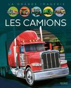 Couverture du livre « Les camions » de Jacques Dayan et Agnes Vandewiele et Pascal Laheurte aux éditions Fleurus