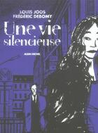 Couverture du livre « Une vie silencieuse » de Louis Joos et Frederic Debomy aux éditions Drugstore