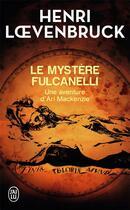 Couverture du livre « Le mystère Fulcanelli » de Henri Loevenbruck aux éditions J'ai Lu
