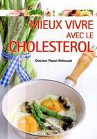 Couverture du livre « Mieux vivre avec le cholestérol » de Raoul Relouzat aux éditions Anagramme