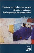 Couverture du livre « Action : ses choix et ses raisons » de Sylvestre Jean Pierr aux éditions Pu De Dijon