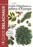 Couverture du livre « Guide Delachaux des arbres d'Europe ; 1500 espèces décrites et illustrées » de Owen Johnson et David More aux éditions Delachaux & Niestle