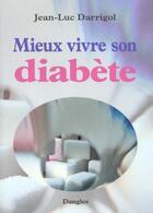Couverture du livre « Mieux vivre son diabète » de Jean-Luc Darrigol aux éditions Dangles