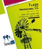 Couverture du livre « Flash Professional CC pour PC/Mac ; créer des animations attractives pour le Web » de Christophe Aubry aux éditions Eni