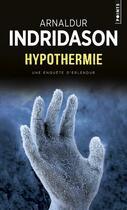 Couverture du livre « Hypothermie » de Arnaldur Indridason aux éditions Points