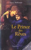 Couverture du livre « Le prince des reves » de Nancy Mckenzie aux éditions Pygmalion