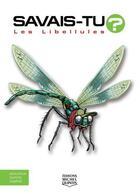 Couverture du livre « SAVAIS-TU ? T.67 ; les libellules » de Sampar et Michel Quintin et Alain M. Bergeron aux éditions Michel Quintin