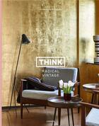 Couverture du livre « Think radical vintage ; interiors by swimberghe & verlinde » de Jan Verlinde et Piet Swimberghe aux éditions Lannoo