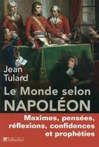 Couverture du livre « Le monde selon Napoléon » de Jean Tulard aux éditions Tallandier