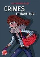 Couverture du livre « Crimes et jeans slim » de Luc Blanvillain aux éditions Livre De Poche Jeunesse