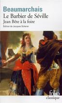Couverture du livre « Le barbier de Séville ; Jean Bête à la foire » de Pierre-Augustin Caron De Beaumarchais aux éditions Folio