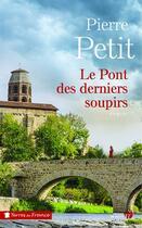 Couverture du livre « Le pont des derniers soupirs » de Pierre Petit aux éditions Presses De La Cite