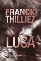 Couverture du livre « Luca » de Franck Thilliez aux éditions Fleuve Noir