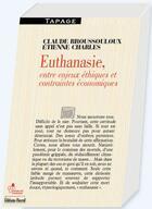 Couverture du livre « Euthanasie, entre enjeux éthiques et contraintes économiques » de Claude Broussouloux et Etienne Charles aux éditions Pascal