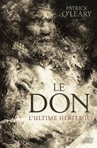 Couverture du livre « Le don ; l'ultime héritage » de Patrick O'Leary aux éditions Mnemos