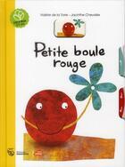 Couverture du livre « Petite boule rouge » de Valerie De La Torre et Jacinthe Chevalier aux éditions Amaterra