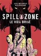 Couverture du livre « Spill zone t.2 ; le voeu brisé » de Scott Westerfeld et Alex Puvilland aux éditions Rue De Sevres