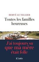Couverture du livre « Toutes les familles heureuses » de Herve Le Tellier aux éditions Lattes