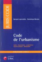 Couverture du livre « Code De L'Urbanisme » de Moreno et Bernard Lamorlette aux éditions Lexisnexis