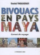 Couverture du livre « Bivouacs En Pays Maya » de Daniel Thouvenot aux éditions Presses Du Midi