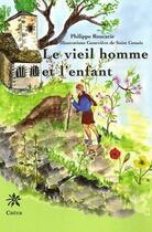 Couverture du livre « Le vieil homme et l'enfant » de Philippe Roucarie et Genevieve De Saint Genois aux éditions Creer