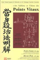 Couverture du livre « L'art sublime et ultime des points vitaux (2e édition) » de Henry-Desire Plee et Fujita Seiko aux éditions Budo