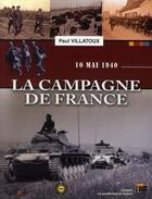 Couverture du livre « 10 mai 1940 ; la campagne de France » de Paul Villatoux aux éditions Esprit Du Livre