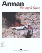 Couverture du livre « Arman. - passage a l'acte » de Collectif aux éditions Skira