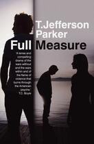 Couverture du livre « Full Measure » de T. Jefferson Parker aux éditions Sandstone Press Ltd Digital