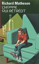 Couverture du livre « L'homme qui rétrécit » de Richard Matheson aux éditions Gallimard