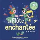 Couverture du livre « La flute enchantee - des sons a ecouter, des images a regarder » de Marion Billet aux éditions Gallimard-jeunesse