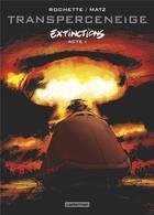 Couverture du livre « Transperceneige - extinctions T.1 » de Matz et Jean-Marc Rochette aux éditions Casterman