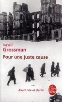 Couverture du livre « Pour une juste cause » de Vassili Grossman aux éditions Lgf