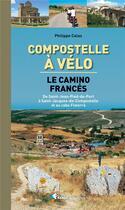 Couverture du livre « Compostelle a velo le camino frances » de Philippe Calas aux éditions Rando Editions