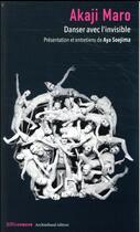 Couverture du livre « Akaji Maro ; danser avec l'invisible » de Nobuyoshi Araki et Aya Soejima aux éditions Riveneuve