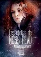 Couverture du livre « Les étoiles de Noss Head t.3 ; accomplissement » de Miesis et Sophie Jomain aux éditions Rebelle