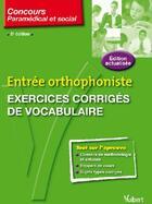 Couverture du livre « Entrée orthophoniste ; exercices corrigés de vocabulaire (5e édition) » de Dominique Dumas aux éditions Vuibert