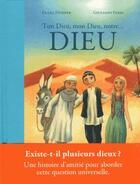 Couverture du livre « Ton dieu, mon dieu, notre dieu » de Giuliano Ferri et Franz Hubner aux éditions Bayard Jeunesse