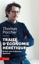 Couverture du livre « Traité d'économie hérétique ; en finir avec le discour dominant » de Thomas Porcher aux éditions Pluriel