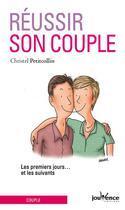 Couverture du livre « Réussir son couple ; les premiers jours... et les suivants » de Christel Petitcollin aux éditions Jouvence