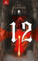 Couverture du livre « 12 » de Eric De L'Estoile aux éditions Detrad Avs
