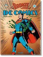 Couverture du livre « The bronze age of DC comics ; 1970-1984 » de Paul Levitz aux éditions Taschen