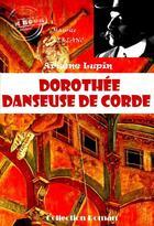 Couverture du livre « Dorothée danseuse de corde » de Maurice Leblanc aux éditions Ink Book