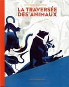 Couverture du livre « La traversée des animaux » de Vincent Cuvellier et Brice Postma Uzel aux éditions Gallimard-jeunesse