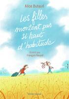 Couverture du livre « Les filles montent pas si haut d'habitude » de Francois Ravard et Alice Butaud aux éditions Gallimard-jeunesse